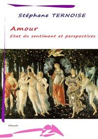Version num�rique Amour - Etat du sentiment et perspectives de STEPHANE TERNOISE